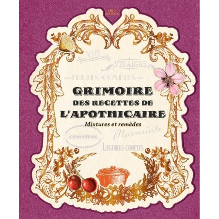 GRIMOIRE DES RECETTES D'APOTHICAIRE -