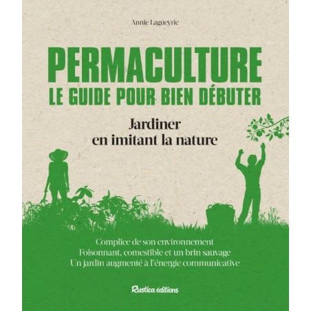 PERMACULTURE LE GUIDE POUR BIEN DÉBUTER